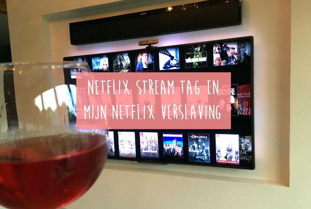 Netflix Stream Tag en mijn Netflix verslaving