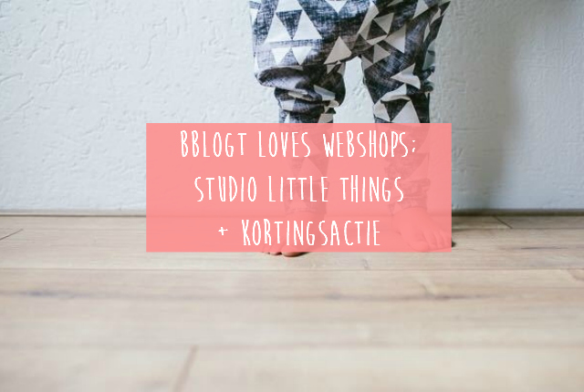 Bblogt loves webshops; Studio Little Things + kortingsactie
