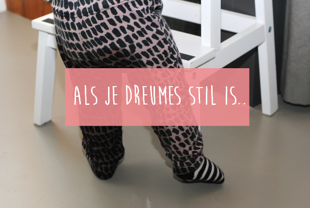 Als je dreumes stil is..