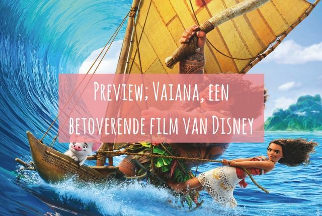 preview-vaiana-een-betoverende-film-van-disney-uitgelicht