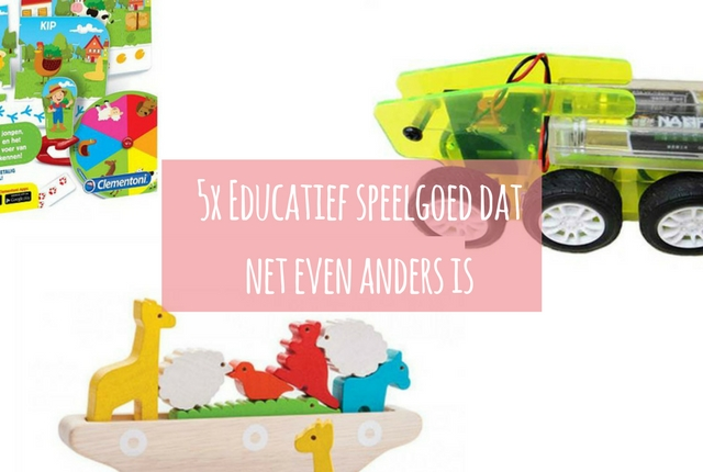 5x Educatief speelgoed dat net even anders is