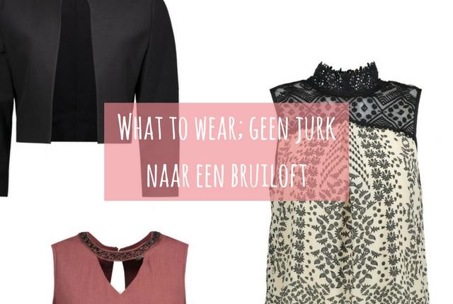 what-to-wear-geen-jurk-naar-een-bruiloft-uitgelicht