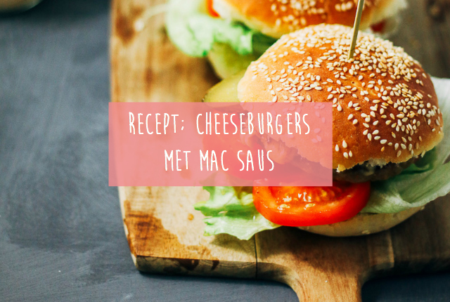 Recept; cheeseburgers met Mac saus