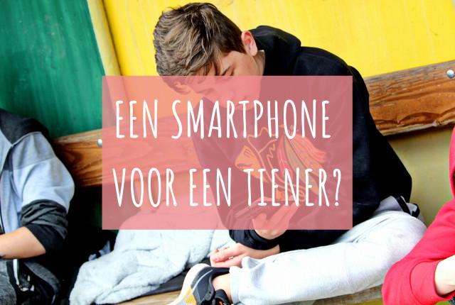 Een smartphone voor een tiener...is dat nou nodig?